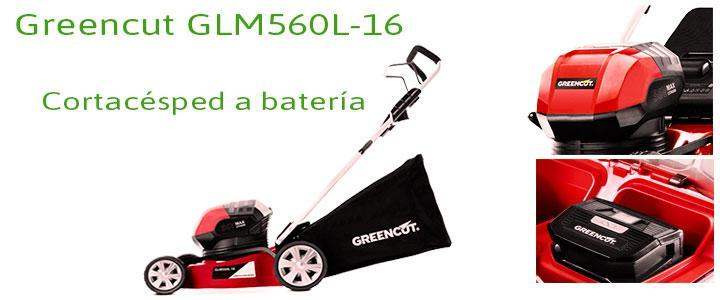 Greencut GLM560L-16, Cortacésped a batería
